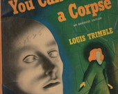 RARE PULP MYSTERY, You Can't Kill A Corpse, 1947