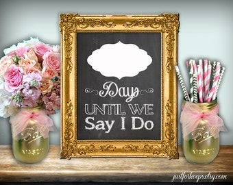 Wedding Countdown Sign Days Until We Say I Do Chalkboard Printable 8x10 PDF Instant Download Rustic Shabby Chic Countdown To Wedding