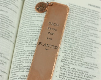 SALE - Quote Bookmark - Personalized Metal Bookmark - Grow Where You Are Planted - Student Gift - Teacher - Bible - Confirmation -Book Lover