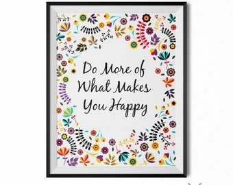 Do What Makes You Happy 11x14 Wall Art Quotes Quote Prints Floral Print Floral Wall Art Inspirational Quotes Motivational Poster Wall Print