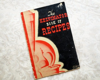 1940s Kelvinator Book of Recipes, Vintage Cookbook
