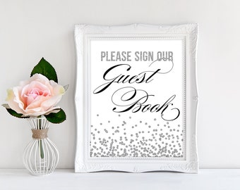 Please Sign, Our Guest Book, Silver Glitter, Silver Confetti, Table Sign, Guest Book Table, Wedding Reception, Printable, Instant Download