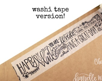 SHOP EXCLUSIVE - Happy Mail WASHI Tape - Floral & Fauna handlettered design - thank you, have a great day, you are loved - 24 yards