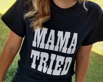 ON SALE! Mama Tried Tee, Country Music Tee
