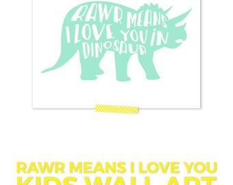Dinosaur Kid Print, Rawr Means I Love You, Dinosaur Nursery Decor, Boy Nursery Decor, Triceratops print, Dinosaur Wall Art, Dino