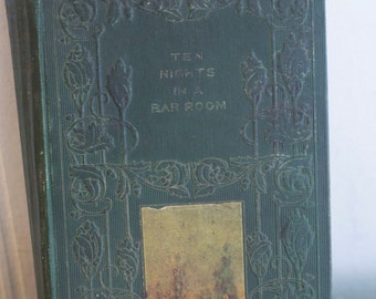 Antique Book, Ten Nights in a Bar Room, Vintage 1800s Book, Henry Altemus, Prohibition Fiction, Alcohol Drinking, Library Decor, Green