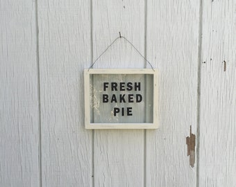 Farmhouse, Glass Framed, Fresh Baked Pie Sign, distressed pie sign