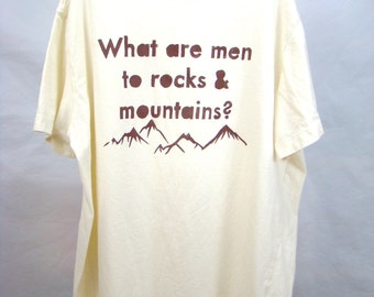 FREE US SHIPPING: Men's Large - What Are Men To Rocks & Mountains