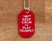 Keep Calm and Play Trumpet Dog Tag Necklace for Marching Band Geeks and Musicians