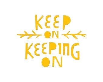 Keep On Keeping On quirky cutout typography -mustard yellow quote with positive vibes 23x23cm giclee art print