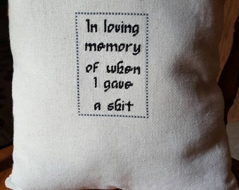 In Loving Memory of When I Gave a *explicit* Custom Cross Stitch Pillow