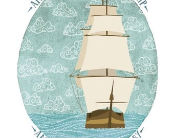 And all I ask is a tall ship... 8x10 print