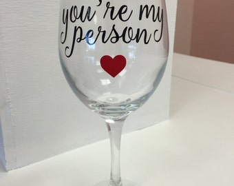 You're My Person Wine Glass // Cute Quote Best Friend