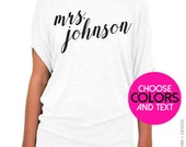 Custom Mrs. Shirt. Rose Pearl Script. Personalized Bride Slouchy Tee. Bride's Future Last Name. Customized Shirt & Ink Color. Slouchy TShirt