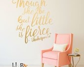 Though she be but little she is fierce, Gold wall decals, Shakespeare quote, baby wall stickers in gold lettering.