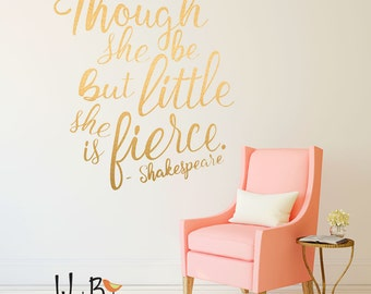 Though She be but Little She is Fierce - Gold Wall Decals - Shakespeare Quote - Wall Stickers in Gold Lettering
