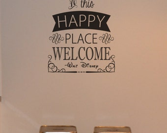 To all who come to this happy place quote wall decal KW1164 Walt Disney, custom vinyl lettering sticker, home decor, wall words, decal