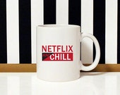 Netflix and Chill - Gifts for him - Netflix - Chilling - Sex Mug - Birthday - Just Because - 11oz Coffee Mug