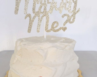 Will You Marry Me Cake Topper//  Proposal Cake Topper// Pop the Question // Engagement Cake Topper