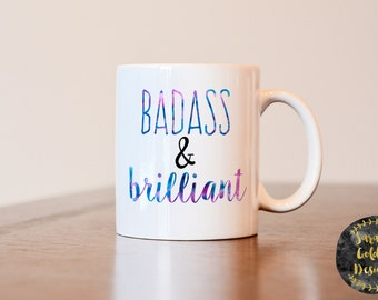 Badass and Brilliant mug, Girl Boss Mug, Badass mug, Brilliant mug, badass and brilliant coffee mug, entrepreneur mug, motivational mug