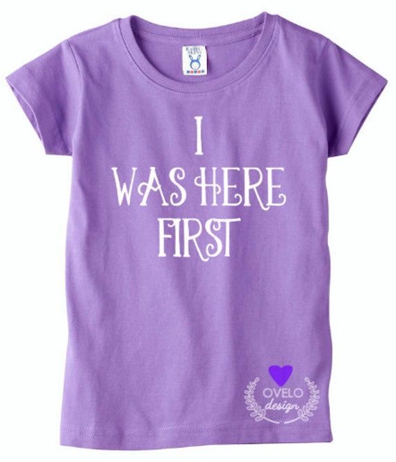 I was here first Only child getting new sibling T-Shirt New Baby Announcement Girls cut t-shrit
