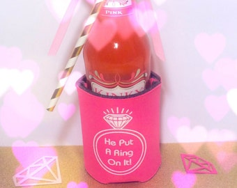 He Put A Ring On It Drink can cooler for bachlorette engagement party or bridal shower