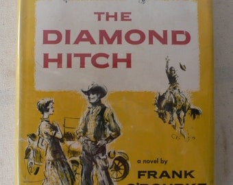 vintage book, The Diamond Hitch,dust jacket, Frank O'Rourke, 1956, from Diz Has Neat Stuff
