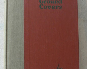 vintage gardening book, Climbers and Ground Covers, 1947, from Diz Has Neat Stuff