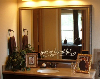 Youu0027re Beautiful Decal   Mirror Decal   Gift Idea   Bathroom Decal   Etched