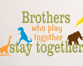 Brothers Saying Vinyl Wall Decal Dinosaur Decals Shared Bedroom Decals Kids Wall Decals Boys Wall Decals Boy Saying Vinyl Wall Lettering