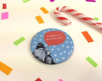 Badge Cracer Welsh Pull my Cracker Christmas Retro Santa Snow 58mm