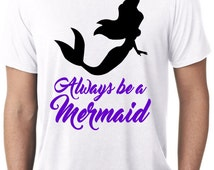 Short Sleeve T-Shirt Custom Always be a Mermaid Ariel S M L XL XXL