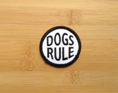 """Dogs Rule Patch - Iron or Sew On - 2"""" - Embroidered Circle Appliqué - Black White - Funny Phrase Dog Lover Hat Bag Accessory - Handmade USA"""
