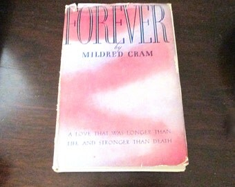 Forever, By Mildred Cram, 1948, Out of Print Book, Beautiful Love Story
