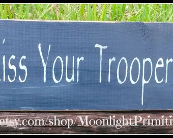 Always Kiss Your Trooper Goodnight, Police Signs, LEOW, Police Wife, Policeman, Law Enforcement, Wooden Signs