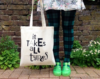 It Takes All Types Tote Bag, Typography Tote Bag, Letterpress print, Quote Tote, positive quote, screen print tote, black type tote bag