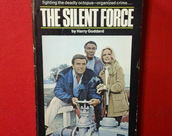 The Silent Force by Harry Goddard ~ Vintage 1971 Television Series Tie-In Paperback Book