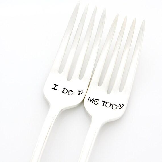 I do, Me Too wedding forks. Hand Stamped Vintage Silverware. Engagement gift, Wedding decor.