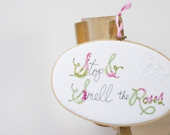 Stop and smell the roses art - Oval embroidery hoop art - Quote sign - Wall art quotes - Textile art - Motivational gift
