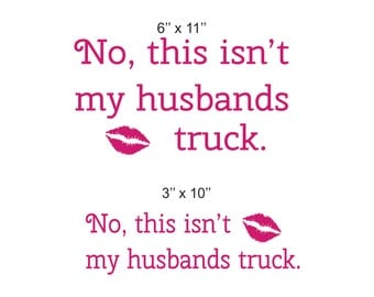 No, this isn't my husbands truck. - 2 Layouts to Choose From | Funny Truck Decal, Diesel Truck Decal, Girl Truck Sticker, Truck Decals