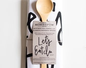 Let's Eat In Handlettered Tea Towel with Wooden Spoon