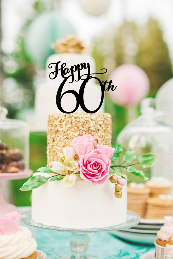Happy 60th Birthday or Anniversary Cake Topper