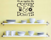 Coffee And Donuts Quote -  Wall Decal Custom Vinyl Art Stickers for Homes, Kitchens, Kids rooms, & Bedrooms