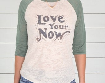 Love Your Now ~ Pine and Ivory Burnout Baseball Tee