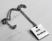 Bye Felicia Necklace, Bye Felicia Hand stamped Engraved Jewelry