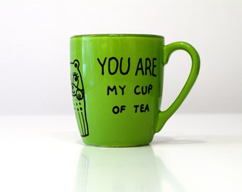 You are my cup of tea mug Green cup Teddy bear mug Cute gifts for tea lovers Gift hand painted tea bear tea cups Hand painted mug Tea gifts
