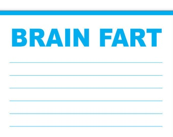 Brain Fart Notepad 4.25 x 5.5 inches, 50-sheets funny gift