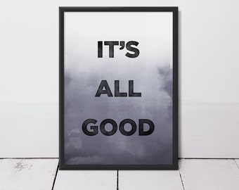 It's All Good - Type and Watercolour Art Print