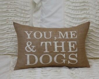Burlap Pillow / You, Me & The Dogs / Rectangular Pillow / 11x15