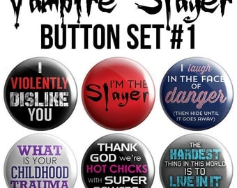 Vampire Slayer Pinback Button Set #1